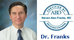 Steven Franks, MD Board Certified Dermatologist